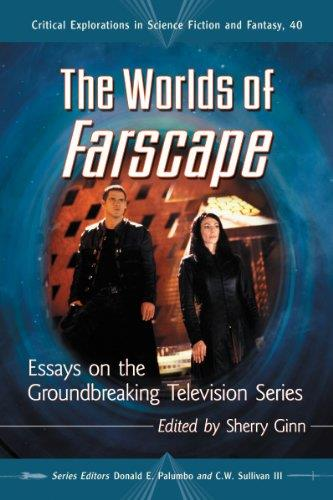 The Worlds of Farscape: Essays on the Groundbreaking Television Series free download