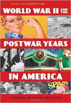 World War II and the Postwar Years in America [2 volumes]: A Historical and Cultural Encyclopedia by Nancy K. Young free download