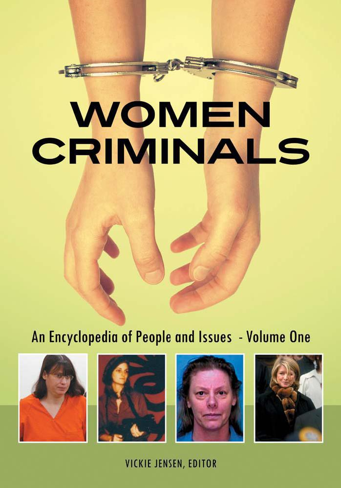 Women Criminals [2 volumes]: An Encyclopedia of People and Issues by Vickie Jensen free download