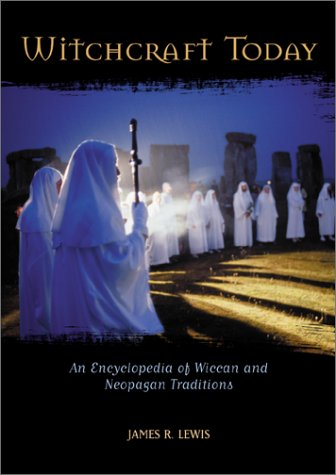 Witchcraft Today: An Encyclopedia of Wiccan and Neopagan Traditions by James R. Lewis free download