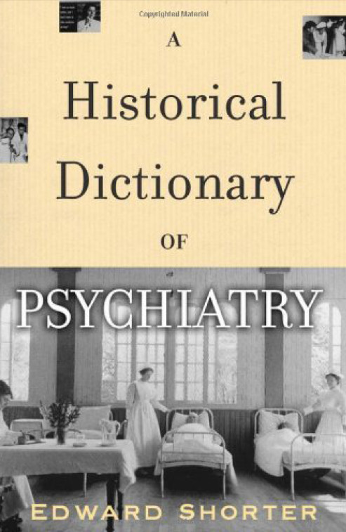 A Historical Dictionary of Psychiatry by Edward Shorter free download