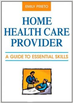Home Health Care Provider: A Guide to Essential Skills by Emily Prieto MBA LSW free download