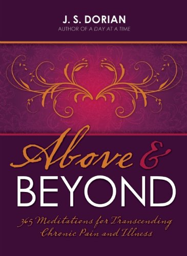 Above and Beyond: 365 Meditations for Transcending Chronic Pain and Illness free download