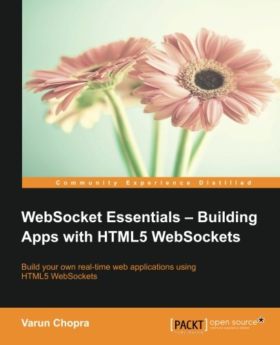 WebSocket Essentials: Building Apps with HTML5 WebSockets free download