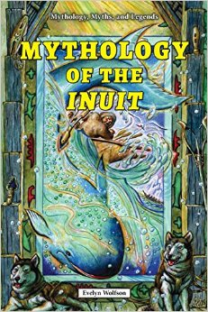 Mythology of the Inuit (Mythology, Myths, and Legends) free download