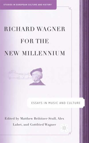 Richard Wagner for the New Millennium: Essays in Music and Culture by Gottfried Wagner free download