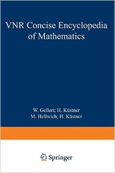 The VNR Concise Encyclopedia of Mathematics by W. Gellert free download