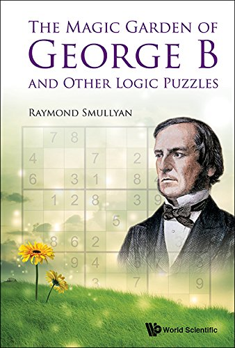 The Magic Garden of George B and Other Logic Puzzles free download