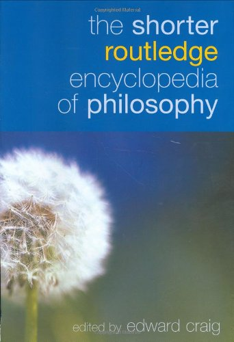 The Shorter Routledge Encyclopedia of Philosophy by Edward Craig free download