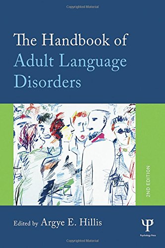 The Handbook of Adult Language Disorders, 2 edition free download