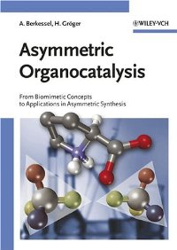 Asymmetric Organocatalysis: From Biomimetic Concepts to Applications in Asymmetric Synthesis free download