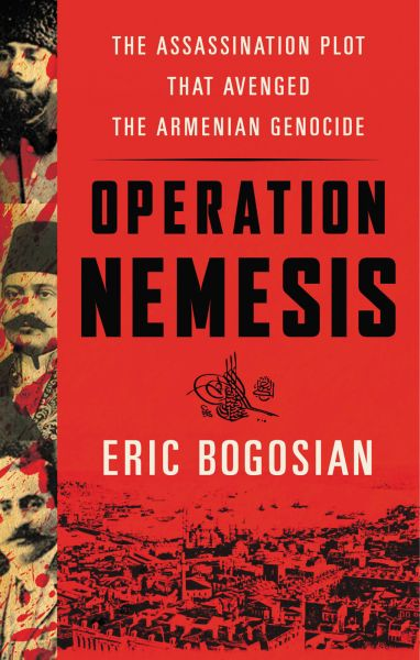 Operation Nemesis: The Assassination Plot that Avenged the Armenian Genocide free download