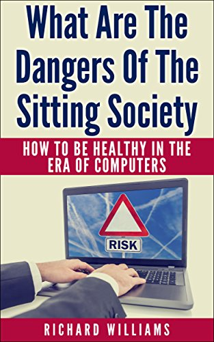 What Are The Dangers Of The Sitting Society free download