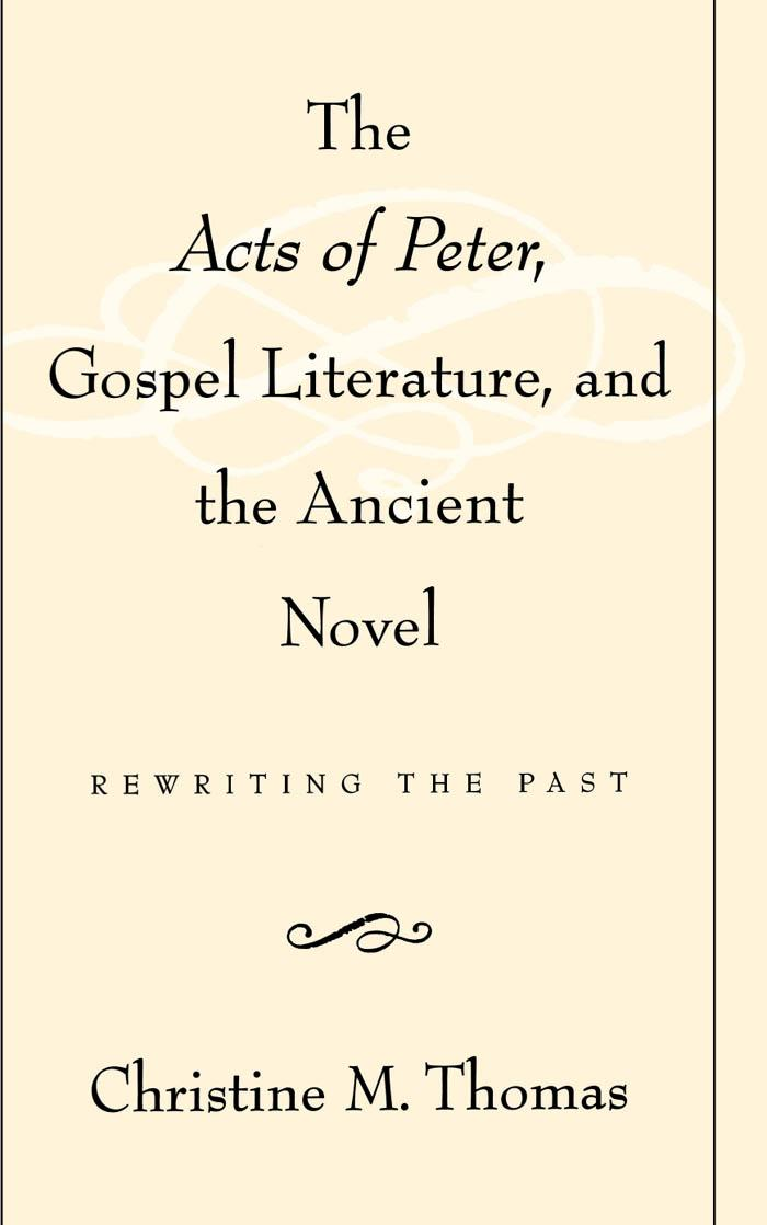 The Acts of Peter, Gospel Literature, and the Ancient Novel: Rewriting the Past free download