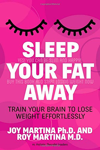 Sleep Your Fat Away: Train Your Brain to Lose Weight Effortlessly free download