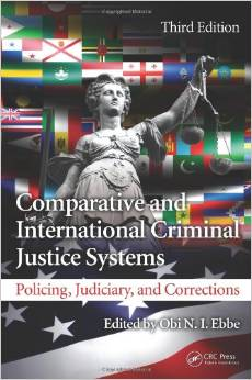 Comparative and International Criminal Justice Systems: Policing, Judiciary, and Corrections, Third Edition free download