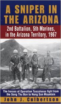 A Sniper in the Arizona: 2nd Battalion, 5th Marines, in the Arizona Territory, 1967 by John Culbertson free download