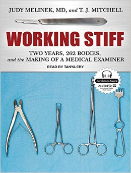 Working Stiff: Two Years, 262 Bodies, and the Making of a Medical Examiner free download