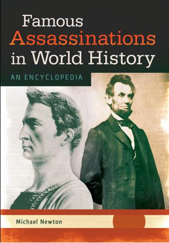 Famous Assassinations in World History: An Encyclopedia free download