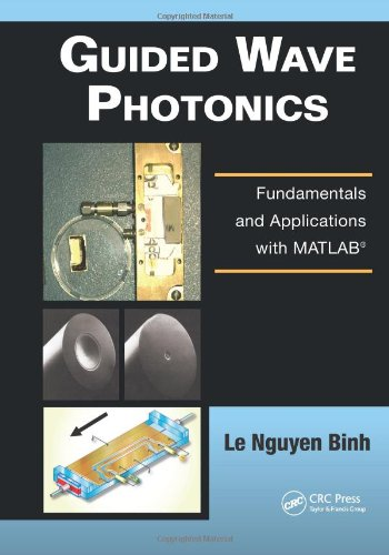 Guided Wave Photonics: Fundamentals and Applications with MATLAB? free download