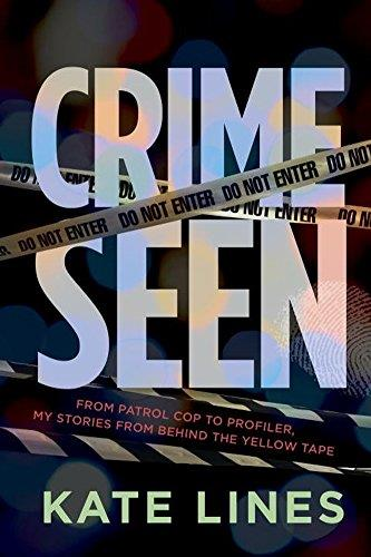 Crime Seen : From Patrol Cop to Profiler, My Stories From Behind the Yellow Tape free download