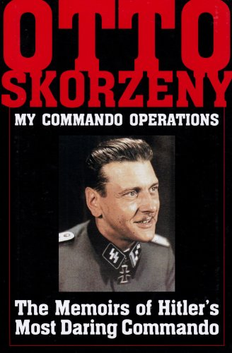 My Command Operations: Memoirs of Hitler's Most Daring Commando free download