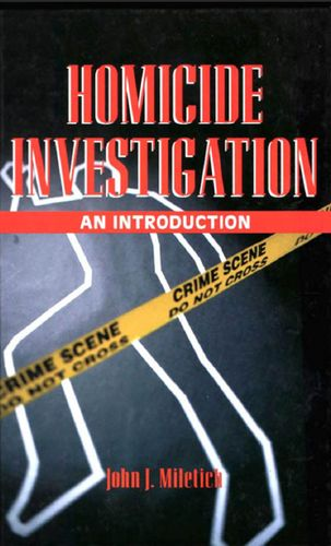 Homicide Investigation: An Introduction by John J. Miletich free download