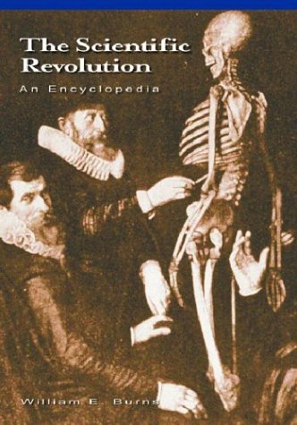 The Scientific Revolution: An Encyclopedia (History of Science) by William E. Burns free download