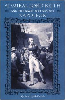 Admiral Lord Keith and the Naval War against Napoleon by Kevin D. McCranie free download