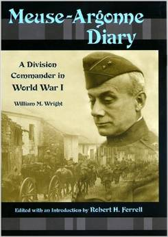 Meuse-Argonne Diary: A Division Commander in World War I by William M. Wright free download