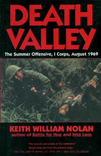 Death Valley: The Summer Offensive, I Corps, August 1969 by Keith William Nolan free download