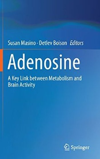 Adenosine: A Key Link between Metabolism and Brain Activity free download