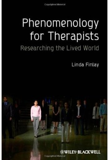 Phenomenology for Therapists: Researching the Lived World free download