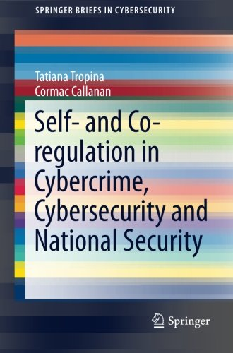 Self- and Co-regulation in Cybercrime, Cybersecurity and National Security free download