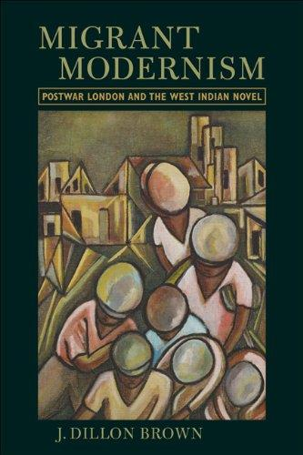 Migrant Modernism: Postwar London and the West Indian Novel free download