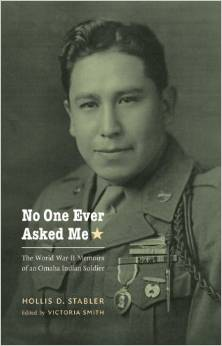 No One Ever Asked Me: The World War II Memoirs of an Omaha Indian Soldier free download