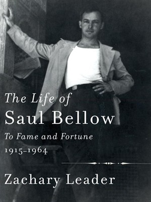 The Life of Saul Bellow: To Fame and Fortune, 1915-1964 free download