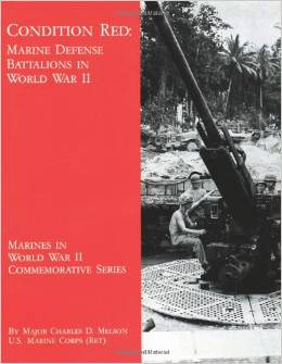 Condition Red: Marine Defense Battalions in World War II by Maj. Charles D. Melson free download