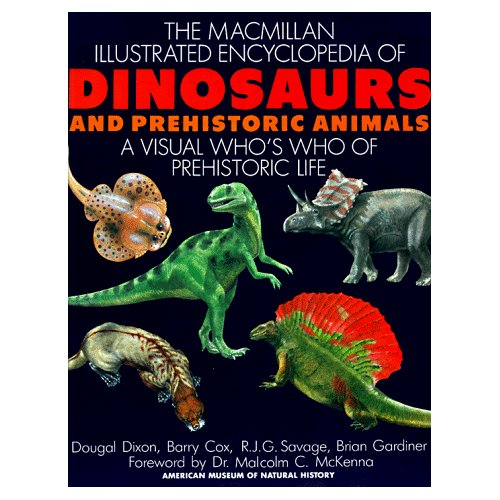 The Macmillan Illustrated Encyclopedia of Dinosaurs and Prehistoric Animals by Barry Cox free download