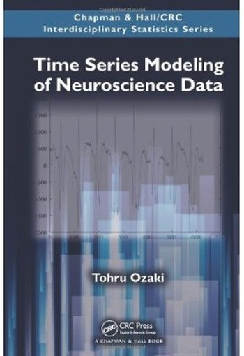 Time Series Modeling of Neuroscience Data free download