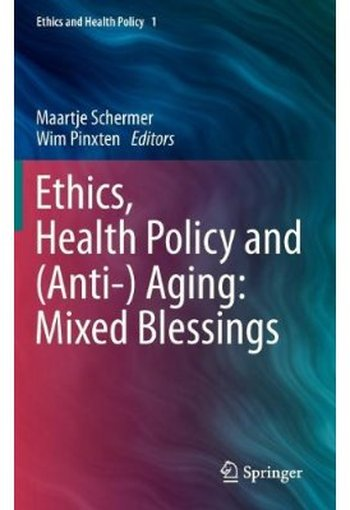 Ethics, Health Policy and (Anti-) Aging: Mixed Blessings free download