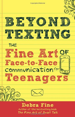 Beyond Texting: The Fine Art of Face-to-Face Communication for Teenagers free download