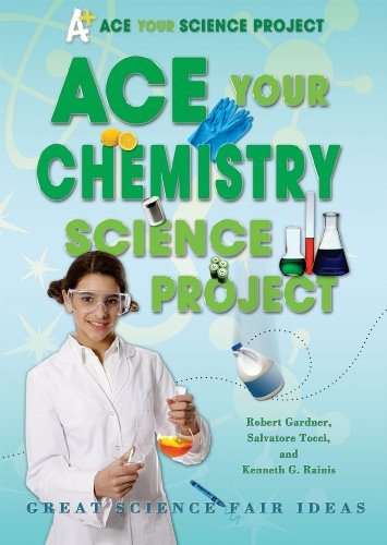 ACE Your Chemistry Science Project: Great Science Fair Ideas free download