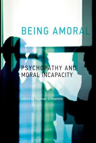 Being Amoral: Psychopathy and Moral Incapacity free download