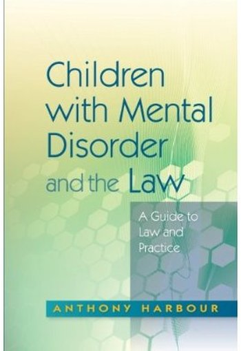 Children with Mental Disorder and the Law: A Guide to Law and Practice free download