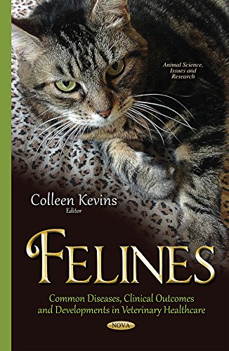 Felines: Common Diseases, Clinical Outcomes and Developments in Veterinary Healthcare free download
