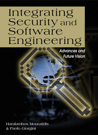 Integrating Security and Software Engineering: Advances and Future Visions free download