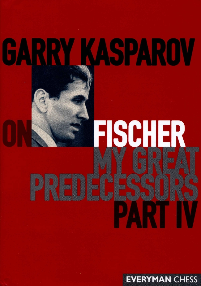 Garry Kasparov on Fischer: Garry Kasparov On My Great Predecessors, Part 4 free download