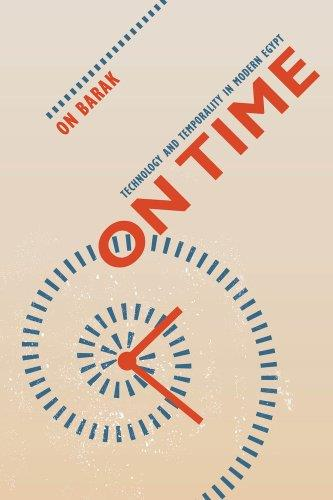 On Time: Technology and Temporality in Modern Egypt free download