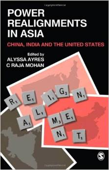 Power Realignments in Asia: China, India and the United States by C Raja Mohan free download